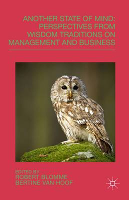 Another State of Mind: Perspectives from Wisdom Traditions on Management and Business