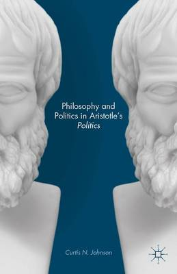 Philosophy and Politics in Aristotle's Politics
