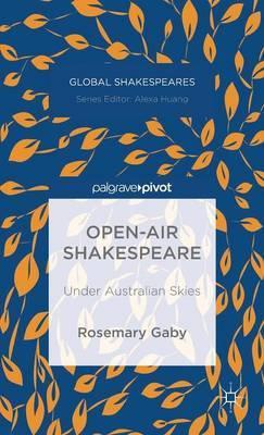 Open-Air Shakespeare: Under Australian Skies