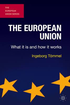 The European Union: What it is and How it Works