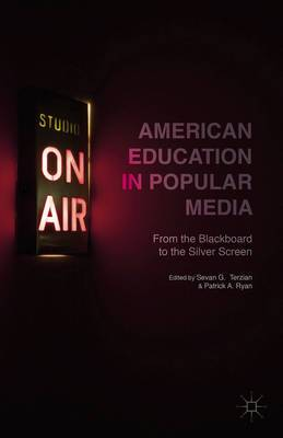 American Education in Popular Media: From the Blackboard to the Silver Screen