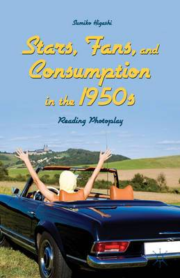 Stars, Fans, and Consumption in the 1950s: Reading Photoplay
