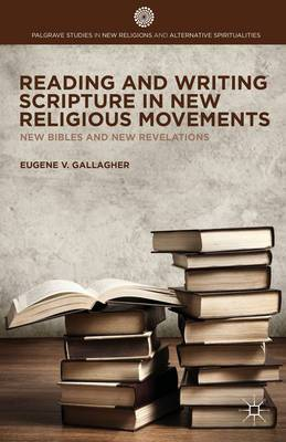 Reading and Writing Scripture in New Religious Movements: New Bibles and New Revelations