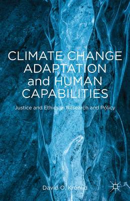 Climate Change Adaptation and Human Capabilities: Justice and Ethics in Research and Policy