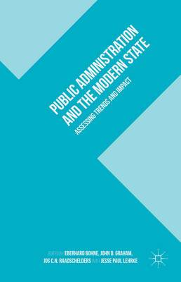 Public Administration and the Modern State: Assessing Trends and Impact