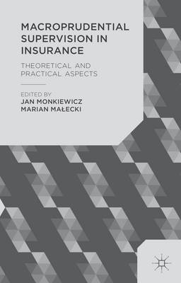Macroprudential Supervision in Insurance: Theoretical and Practical Aspects