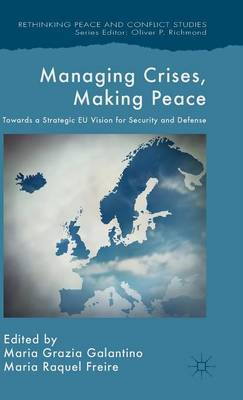 Managing Crises, Making Peace: Towards a Strategic EU Vision for Security and Defense