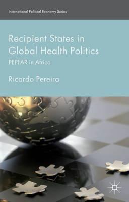 Recipient States in Global Health Politics: PEPFAR in Africa