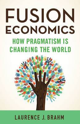 Fusion Economics: How Pragmatism is Changing the World