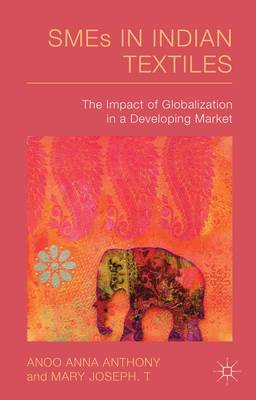 SMEs in Indian Textiles: The Impact of Globalization in a Developing Market