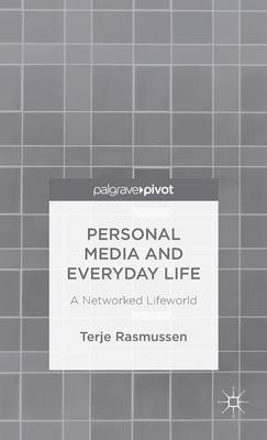 Personal Media and Everyday Life: A Networked Lifeworld