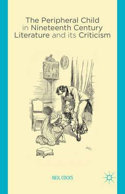 The Peripheral Child in Nineteenth Century Literature and its Criticism