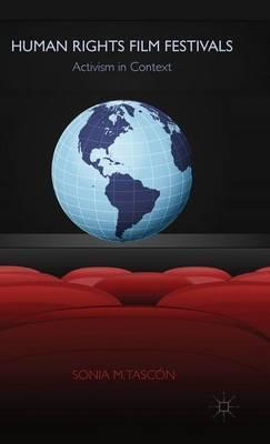 Human Rights Film Festivals: Activism in Context