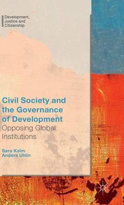 Civil Society and the Governance of Development: Opposing Global Institutions