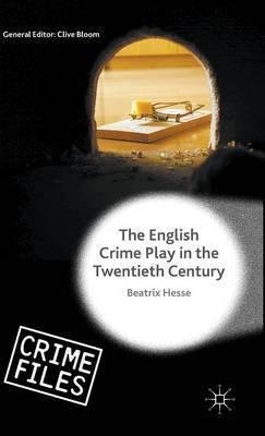 The English Crime Play in the Twentieth Century: 2015