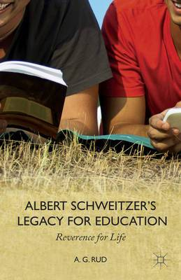 Albert Schweitzer's Legacy for Education: Reverence for Life