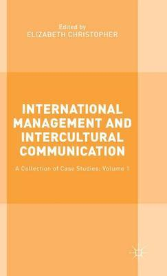 International Management and Intercultural Communication: A Collection of Case Studies: 2015: Volume 1