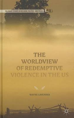 The Worldview of Redemptive Violence in the US