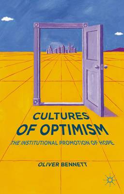 Cultures of Optimism: The Institutional Promotion of Hope