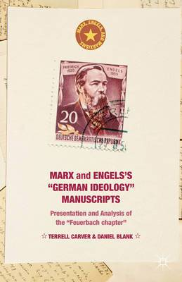 Marx and Engels's  German Ideology  Manuscripts: Presentation and Analysis of the  Feuerbach Chapter