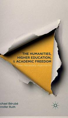 The Humanities, Higher Education, and Academic Freedom: Three Necessary Arguments