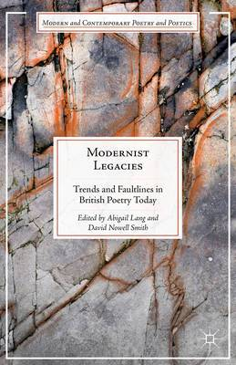 Modernist Legacies: Trends and Faultlines in British Poetry Today: 2015