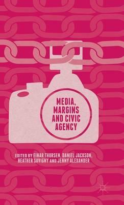 Media, Margins and Civic Agency: 2015