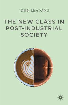 The New Class in Post-Industrial Society: 2015