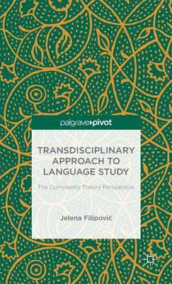 Transdisciplinary Approach to Language Study: The Complexity Theory Perspective