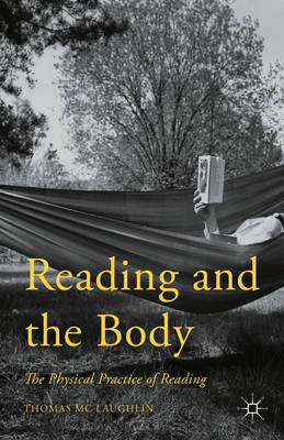 Reading and the Body: The Physical Practice of Reading