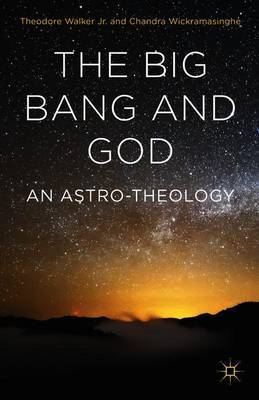 The Big Bang and God: An Astro-Theology: 2015