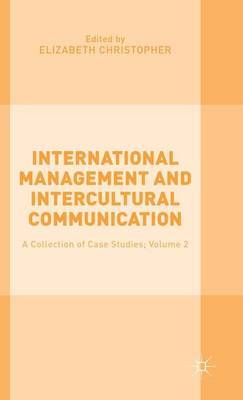 International Management and Intercultural Communication: A Collection of Case Studies; Volume 2