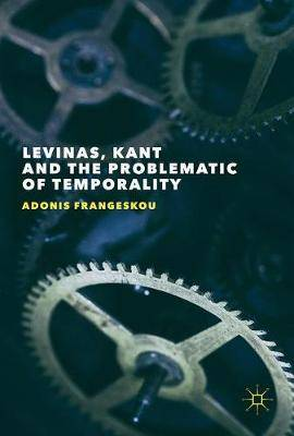Levinas, Kant and the Problematic of Temporality: 2017
