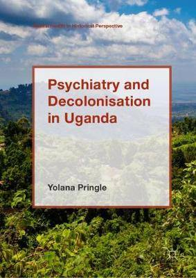 Psychiatry and Decolonisation in Uganda