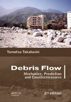 Debris Flow: Mechanics, Prediction and Countermeasures