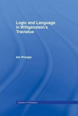 Logic and Language in Wittgenstein's Tractatus