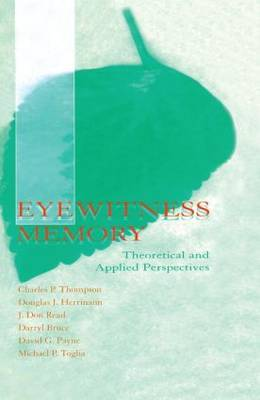 Eyewitness Memory: Theoretical and Applied Perspectives