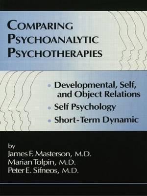 Comparing Psychoanalytic Psychotherapies: Development: Developmental Self & Object Relations Self Psychology Short Term Dynamic