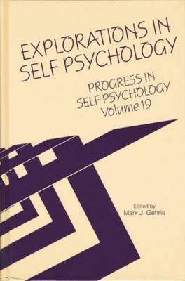 Progress in Self Psychology, V. 19: Explorations in Self Psychology