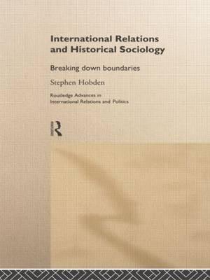 International Relations and Historical Sociology: Breaking Down Boundaries