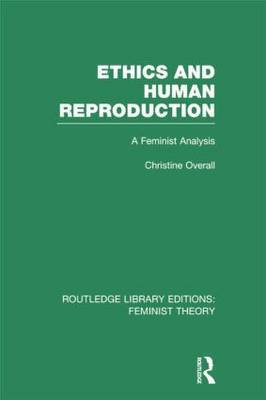 Ethics and Human Reproduction: A Feminist Analysis