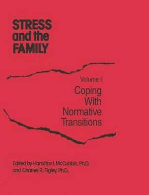 Stress and the Family: Coping with Normative Transitions