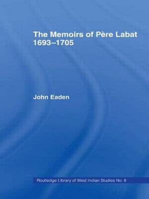 The Memoirs of Pere Labat, 1693-1705: First English Translation