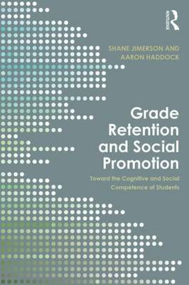 Grade Retention and Social Promotion: Toward the Social and Cognitive Competence of Students