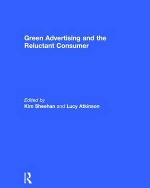Green Advertising and the Reluctant Consumer