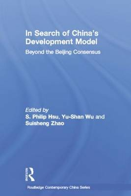 In Search of China's Development Model: Beyond the Beijing Consensus