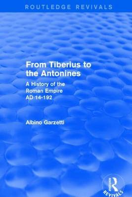 From Tiberius to the Antonines: A History of the Roman Empire AD 14-192