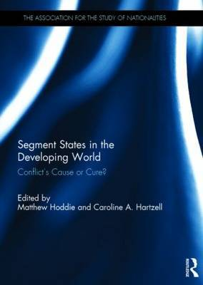 Segment States in the Developing World: Conflict's Cause or Cure?