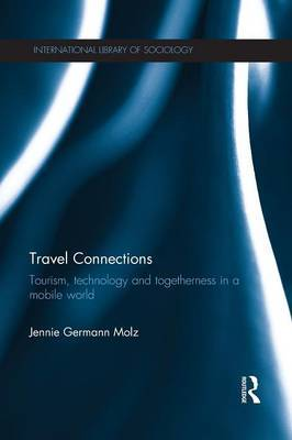Travel Connections: Tourism, Technology and Togetherness in a Mobile World