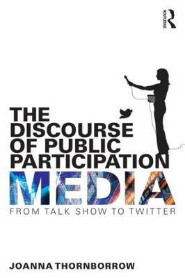 The Discourse of Public Participation Media: From talk show to Twitter